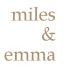 Miles & Emma